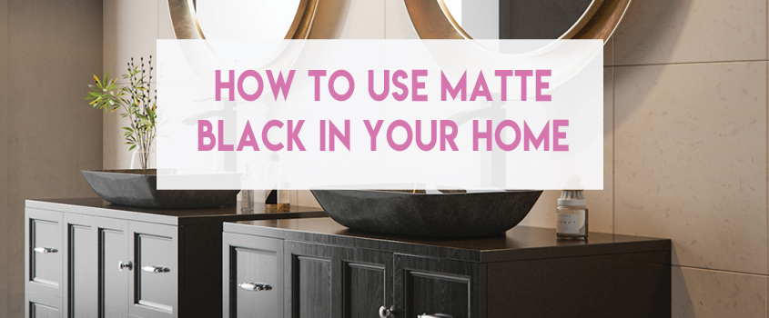 How to Use Matte Black In Your Home