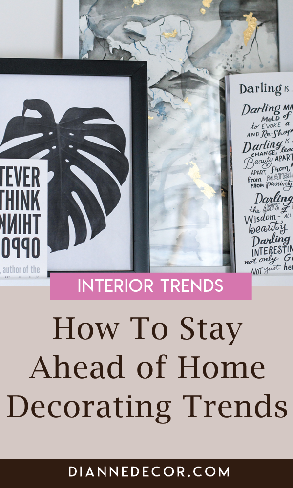 how to stay ahead of decorating trends