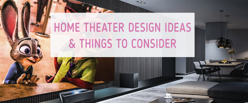 Home Theater Design Ideas & Things to Consider