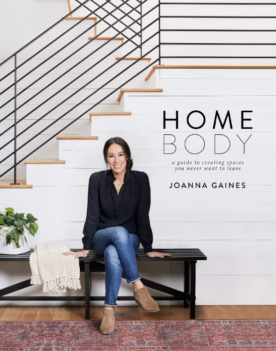 home decor gifts - Homebody: A Guide to Creating Spaces You Never Want to Leave by Joanna Gaines