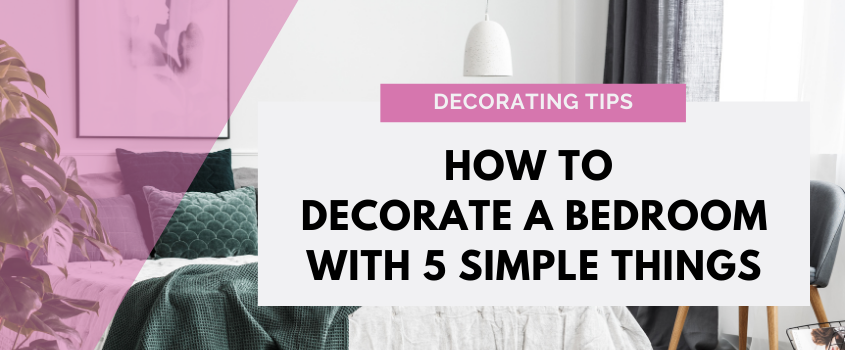 How To Decorate a Bedroom With Simple Things