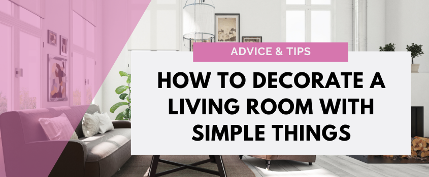 How To Decorate A Living Room With Simple Things