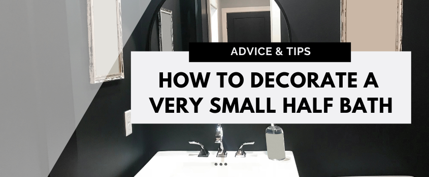 How To Decorate A Very Small Half Bath